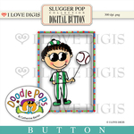 Slugger Pop Button #1